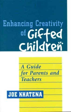 Enhancing Creativity of Gifted Children: A Guide for Parents and Teachers 9781572732292