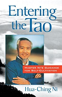 Entering the Tao: Master Ni's Guidance for Self-Cultivation 9781570621611