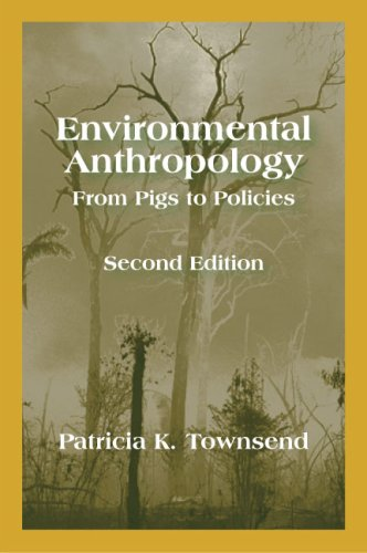 Environmental Anthropology: From Pigs to Policies 9781577665816