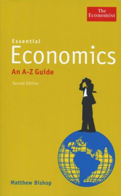 Essential Economics: An A-Z Guide 9781576603512