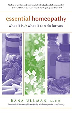 Essential Homeopathy: What It is & What It Can Do for You 9781577312062