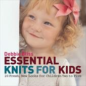 Essential Knits for Kids: 20 Fresh, New Looks for Children Two to Five 7055550