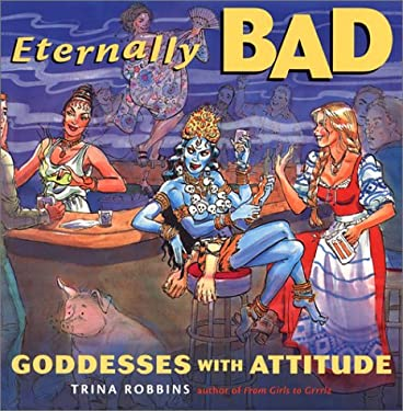 Eternally Bad: Goddesses with Attitude 9781573245500