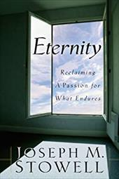 Eternity: Reclaiming a Passion for What Endures