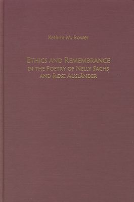 Ethics and Remembrance in the Poetry of Nelly Sachs and Rose Auslander