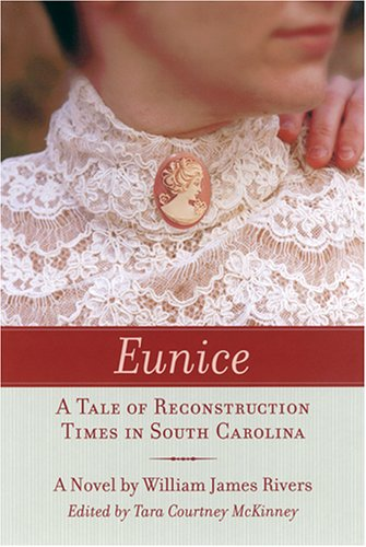 Eunice: A Tale of Reconstruction Times in South Carolina 9781570036408