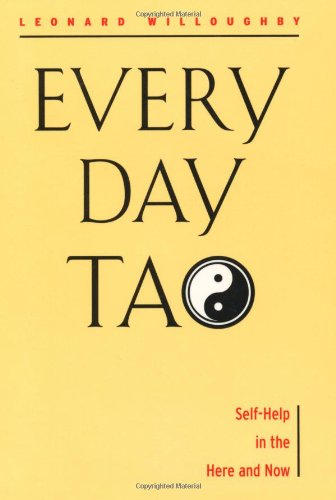 Every Day Tao: Self-Help in the Here & Now 9781578632176