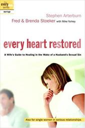 Every Heart Restored: A Wife's Guide to Healing in the Wake of a Husband's Sexual Sin 7122498