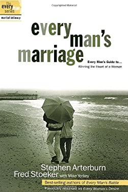 Every Man's Marriage: An Every Man's Guide to Winning the Heart of a Woman 9781578565221