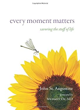 Every Moment Matters: Savoring the Stuff of Life 9781571745897