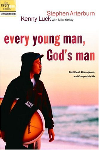 Every Young Man, God's Man: Confident, Courageous, and Completely His 9781578569830