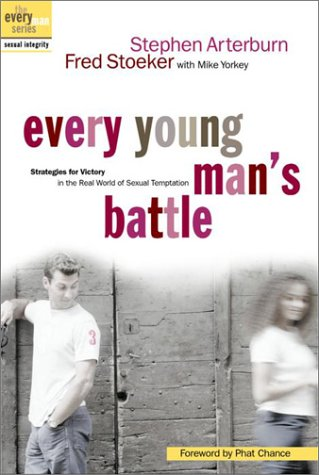 Every Young Man's Battle: Strategies for Victory in the Real World of Sexual Temptation 9781578565375