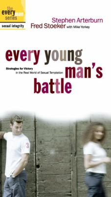 Every Young Man's Battle: Strategies for Victory in the Real World of Sexual Temptation 9781578568482