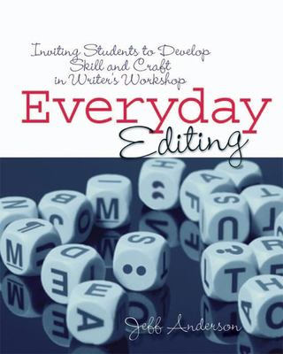 Everyday Editing: Inviting Students to Develop Skill and Craft in Writer's Workshop 9781571107091