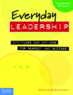 Everyday Leadership: Attitudes and Actions for Respect and Success 9781575422121