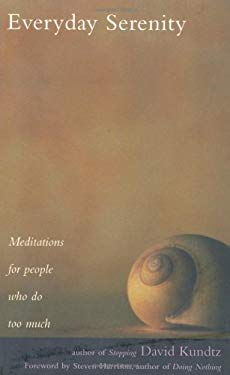 Everyday Serenity: Meditations for People Who Do Too Much 9781573241625