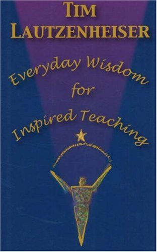 Everyday Wisdom for Inspired Teaching 9781579995270