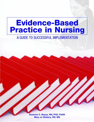 Evidence-Based Practice in Nursing: A Guide to Succesful Implementation 9781578397228