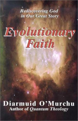 Evolutionary Faith: Rediscovering God in Our Great Story 9781570754517