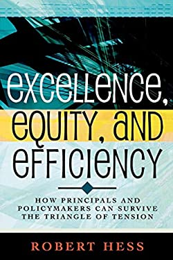 Excellence, Equity, and Efficiency: How Principals and Policymakers Can Survive the Triangle of Tension 9781578862023