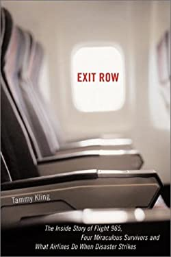Exit Row: The Inside Story of Flight 965, Four Miraculous Survivors and What Airlines Do When Disaster Strikes 9781570718601