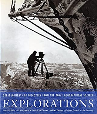 Explorations: Great Moments of Discovery from the Royal Geographic Society 9781579652203