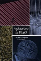 Explorations in Glass: An Autobiography