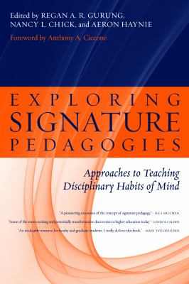 Exploring Signature Pedagogies: Approaches to Teaching Disciplinary Habits of Mind 9781579223069