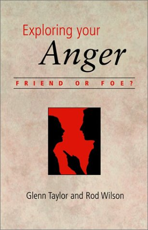 Exploring Your Anger: Friend or Foe? 9781573832496
