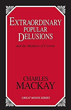 Extraordinary Popular Delusions: And the Madness of Crowds 9781573928915