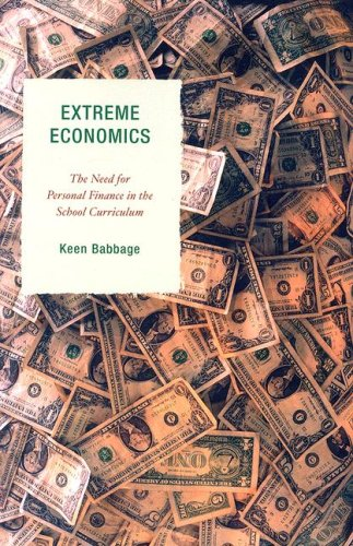 Extreme Economics: The Need for Personal Finance in the School Curriculum 9781578865642