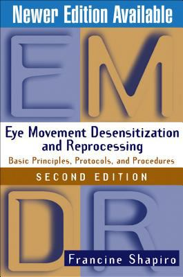 Eye Movement Desensitization and Reprocessing (Emdr), Second Edition: Basic Principles, Protocols, and Procedures 9781572306721