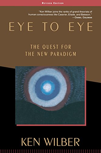 Eye to Eye: The Quest for the New Paradigm 9781570627415