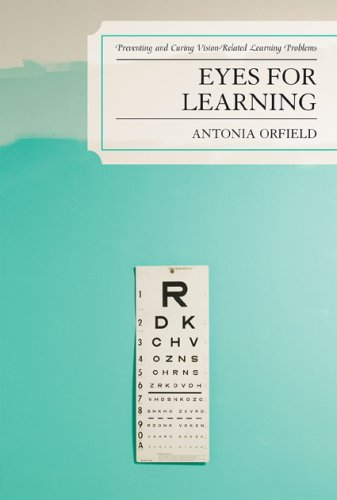 Eyes for Learning: Preventing and Curing Vision-Related Learning Problems 9781578865963