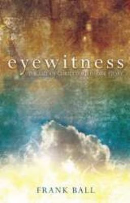 Eyewitness - Large Print Edition: The Life of Christ Told in One Story 9781579219789