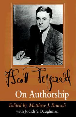 F. Scott Fitzgerald on Authorship 9781570031465