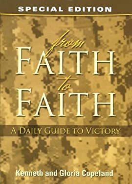 FROM FAITH TO FAITH (A DAILY GUIDE TO VICTORY, SPECIAL EDITION) 9781575629612