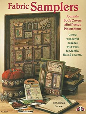 Fabric Samplers: Journals, Bookcovers, Mini Purses, Pincushions (9781574215847) photo