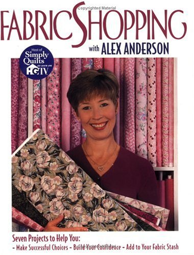Fabric Shopping with Alex Anderson - Print on Demand Edition 9781571200891