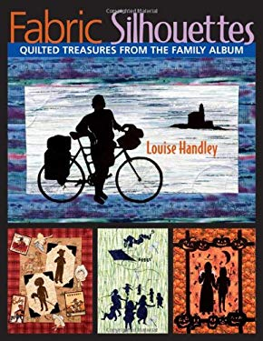Fabric Silhouettes: Quilted Treasures from the Family Album 9781571203472