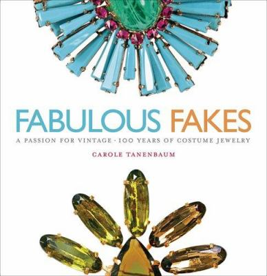Fabulous Fakes: A Passion for Vintage Costume Jewelry 9781579652920