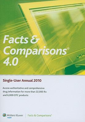 Facts & Comparisons 4.0: Single-User Annual 9781574393101
