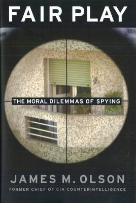 Fair Play: The Moral Dilemmas of Spying 9781574889499