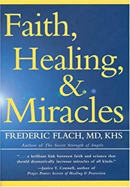 Faith, Healing, and Miracles 9781578260522