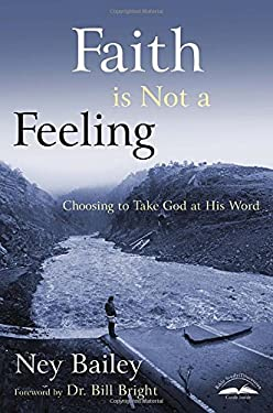 Faith Is Not a Feeling: Choosing to Take God at His Word