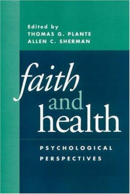Faith and Health: Psychological Perspectives 9781572306820