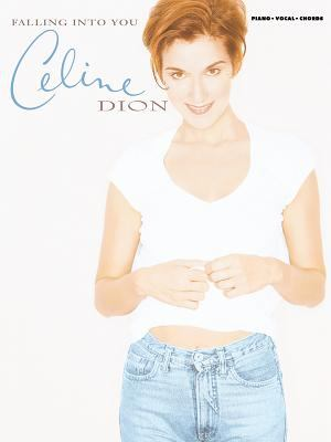 Celine Dion -- Falling Into You: Piano/Vocal/Chords 9781576238950