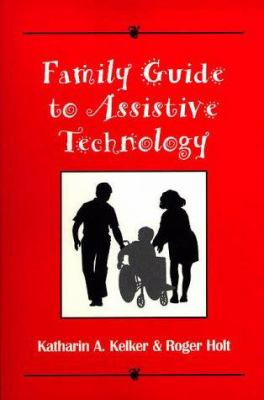Family Guide to Assistive Technology 9781571290748