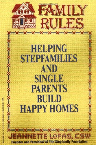 Family Rules: Helping Stepfamilies and Single Parents Build Happy Homes 9781575663524