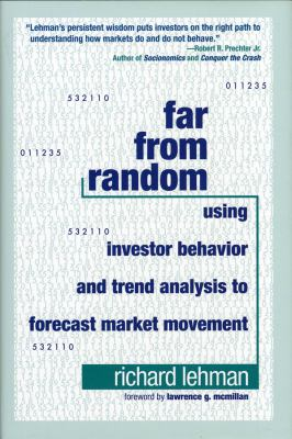 Far from Random: Using Investor Behavior and Trend Analysis to Forecast Market Movement 9781576603239